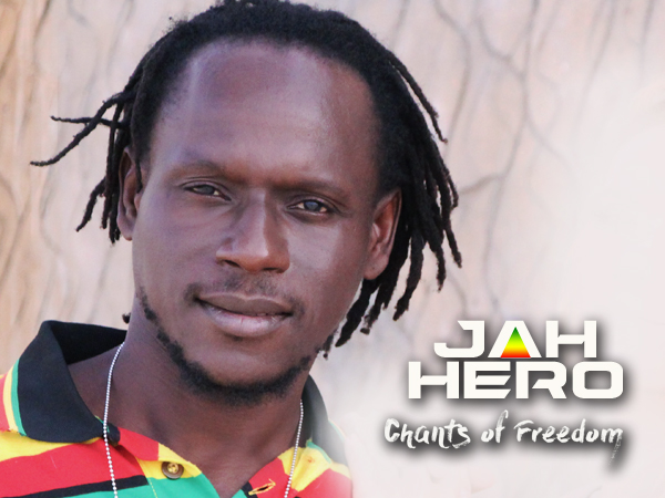Jah Hero - Chants of Freedom